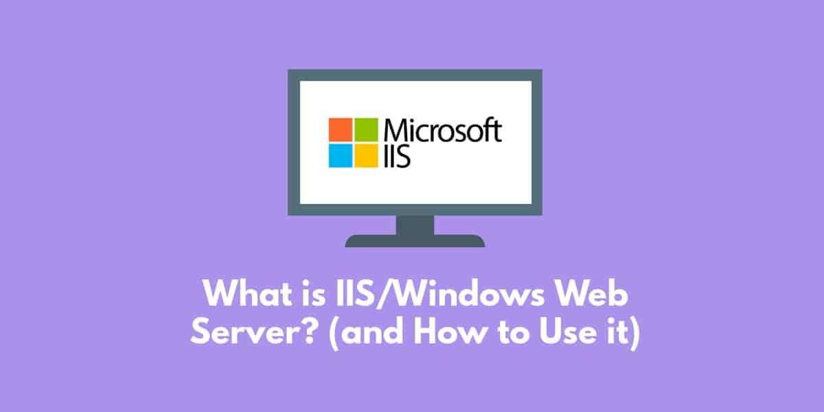 IIS là gì và cách cài đặt IIS trên Windows - Cùng Học Web