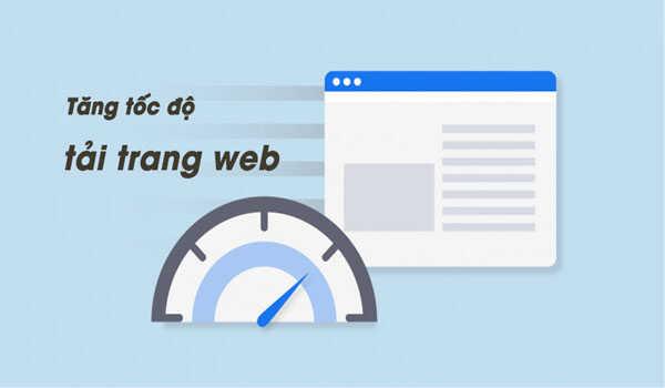 Làm sao để tăng tốc web làm giảm thời gian tải web?